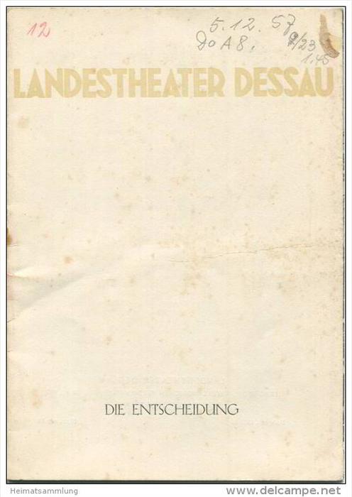 Landestheater Dessau - Spielzeit 1957/58 Nummer 11 - Programmheft Die Entscheidung von Konstantin A. Trnjow