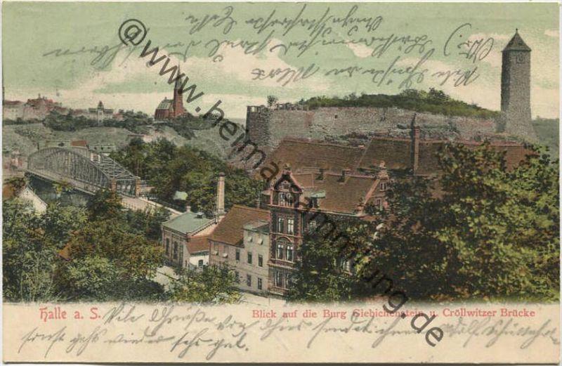 Halle a. S. - Burg Giebichenstein - Cröllwitzer Brücke - Verlag H. Leistenschneider Halle - Flaggenstempel gel. 1904
