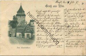 Ulm - Zundelthor - Verlag Wilhelm Greve Berlin gel. 1897