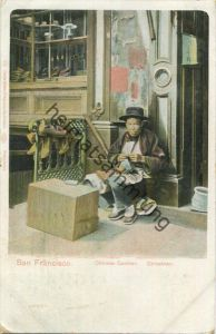 San Francisco - Chinese Cobbler - Chinatown - Publisher Charles Weidner San Francisco - gel. 1905