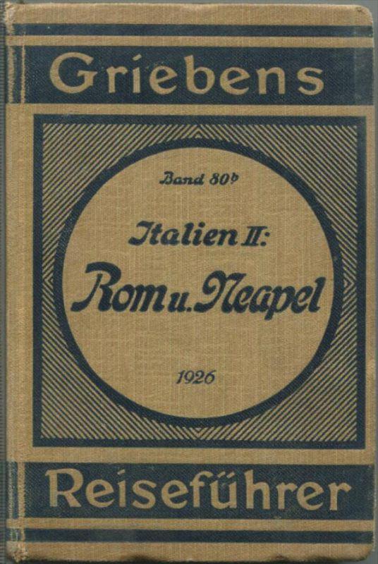 Italien II Rom und Neapel - 1926 - Mit 14 Karten - 274 Seiten - Band 80b der Griebens Reiseführer