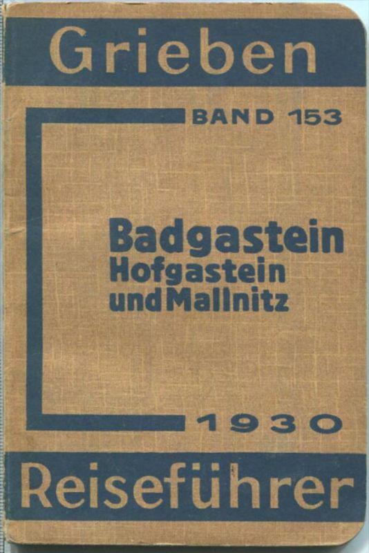 Badgastein - Hofgastein - Mallnitz - 1930 - Mit fünf Karten - 80 Seiten - Band 153 der Griebens Reiseführer