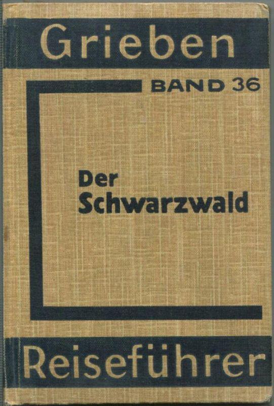 Schwarzwald - 1934 - Mit 14 Karten - 336 Seiten - Band 361 der Griebens Reiseführer