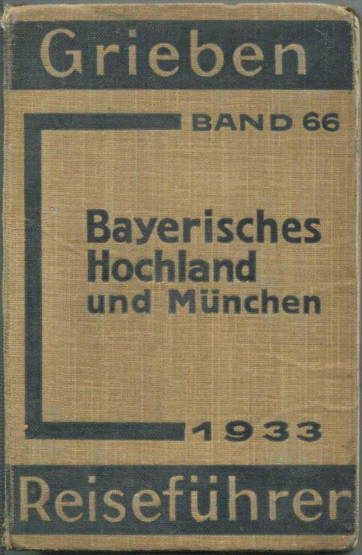 Bayrisches Hochland und München - 1933 - Mit Karten - 344 Seiten - Band 66 der Griebens Reiseführer