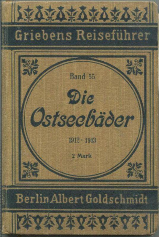 Die Ostseebäder - 1912-1913 - Mit Karten - 171 Seiten - Band 55 der Griebens Reiseführer