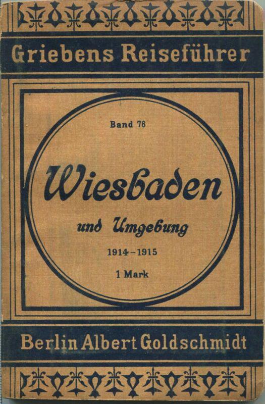 Wiesbaden - 1914-1915 - Mit zwei Karten - 124 Seiten - Band 76 der Griebens Reiseführer