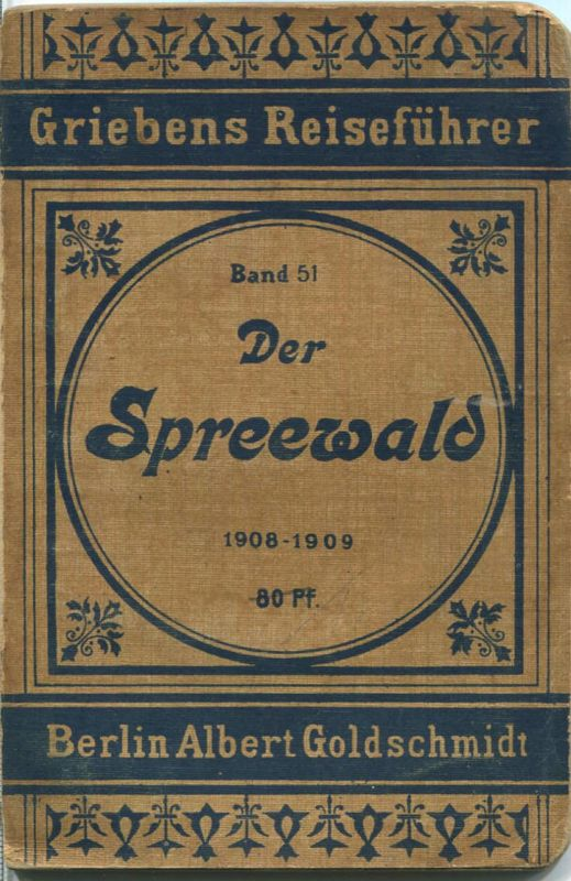 Der Spreewald - 1908-1909 - Mit drei Karten - 45 Seiten - Band 51 der Griebens Reiseführer
