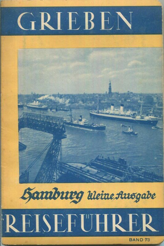 Hamburg - 1937 - Mit vier Karten - 76 Seiten - Band 73 der Griebens Reiseführer