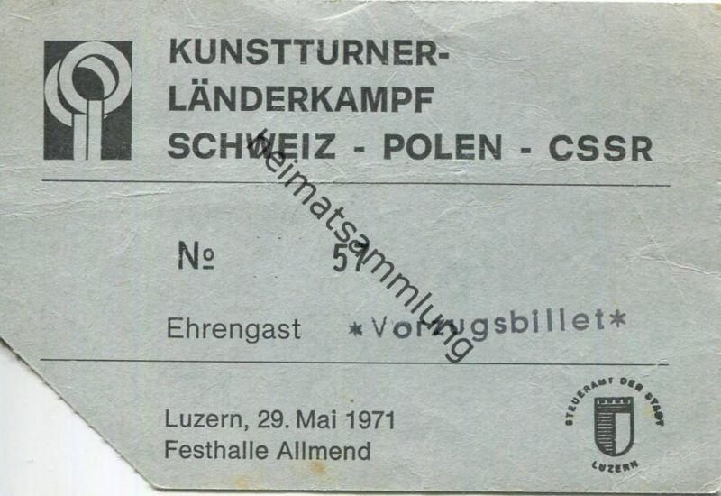 Schweiz - Kunstturner Länderkampf Schweiz - Polen - CSSR - Ehrengast - Vorzugsbillet - Luzern 1971 - Eintrittskarte - rü