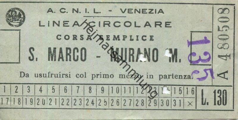 Italien - A.C.N.I.L. - Venezia - S. Marco - Murano M. - Fahrschein Biglietto L. 130