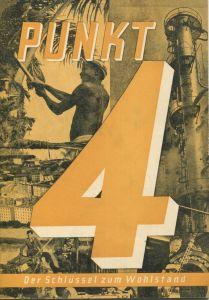 Punkt 4 - Der Schlüssel zum Wohlstand - Auszug aus der Antrittsrede von Präsident Truman im Januar 1949 - 32 Seiten mit