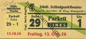 Deutschland - Berlin - Städtisches Schloßparktheater - Schloßstr. 48 (Eingang Wrangelstr.) - Eintrittskarte 1956 - besch