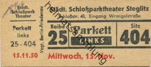 Deutschland - Berlin - Städtisches Schloßparktheater - Schloßstr. 48 (Eingang Wrangelstr.) - Eintrittskarte 1950 - besch