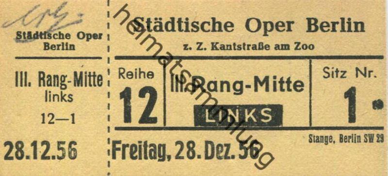 Deutschland - Berlin - Städtische Oper Berlin z. Z. Kantstrasse am Zoo - Eintrittskarte 1956 - beschrieben
