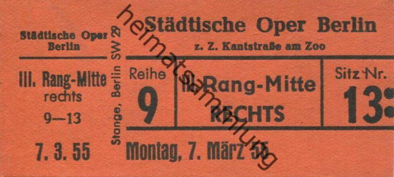 Deutschland - Berlin - Städtische Oper Berlin z. Z. Kantstrasse am Zoo - Eintrittskarte 1955 - beschrieben