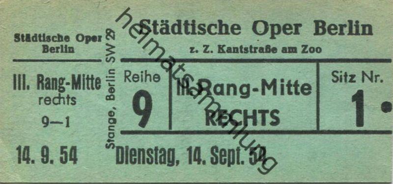 Deutschland - Berlin - Städtische Oper Berlin z. Z. Kantstrasse am Zoo - Eintrittskarte 1954 - beschrieben