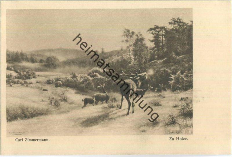 Jagd - Carl Zimmermann - Zu Holze - Künstleransichtskarte ca. 1900