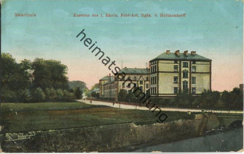 Saarlouis - Kaserne des 1. Rhein. Feld-Art.-Regts. von Holtzendorff - Feldpost