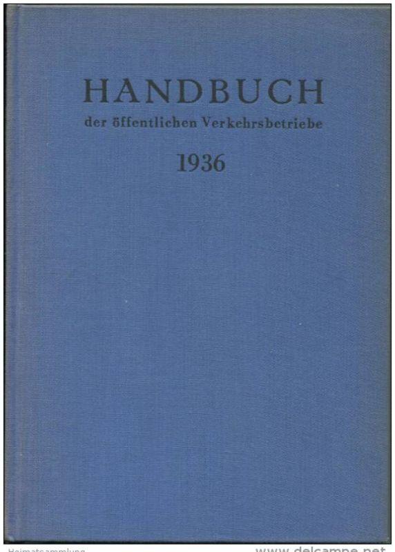Handbuch der öffentlichen Verkehrsbetriebe 1936 - 386 Seiten - Leineneinband - Beschreibung und Betriebszahlen der deuts