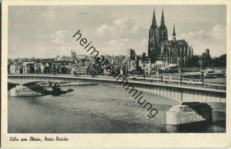 Köln - Neue Brücke - Strassenbahn - Verlag H. Sühwold Köln-Deutz