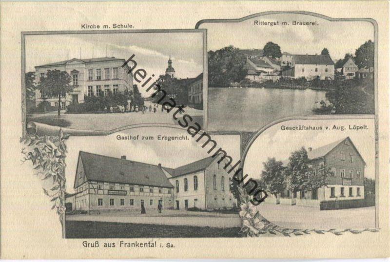 Gruss aus Frankenthal - Kirche - Schule - Rittergut - Brauerei - Gasthof zum Erbgericht - Gasthaus von Aug. Löpelt