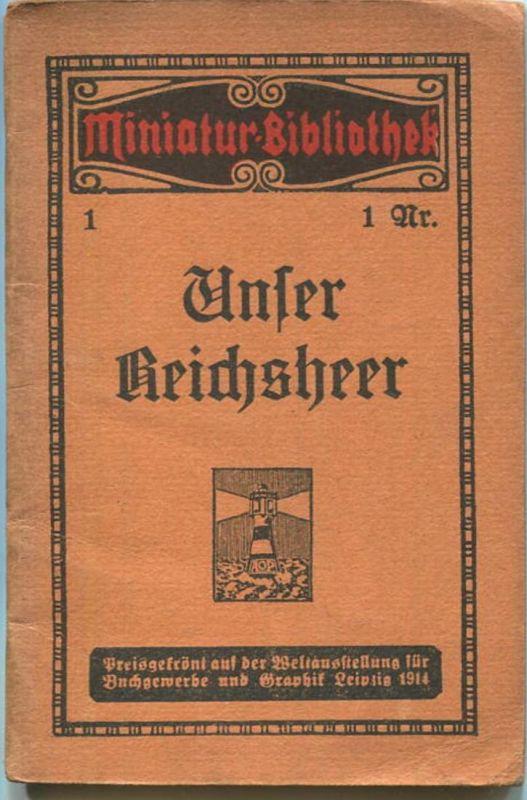 Miniatur-Bibliothek Nr. 1 - Unser Reichsheer - 8cm x 12cm - 32 Seiten ca. 1915 - Verlag für Kunst und Wissenschaft Alber