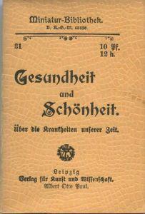 Miniatur-Bibliothek Nr. 31 - Gesundheit und Schönheit Über die Krankheiten unserer Zeit - 8cm x 11cm - 40 Seiten ca. 190