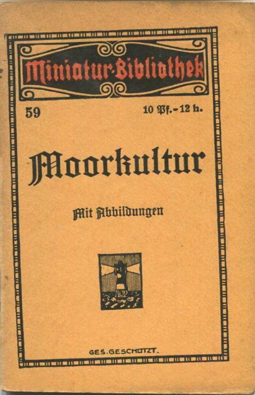 Miniatur-Bibliothek Nr. 59 - Moorkultur von Fr. Steenfatt Ingenieur und Kulturtechniker 11 Abbildungen - 8cm x 12cm - 48
