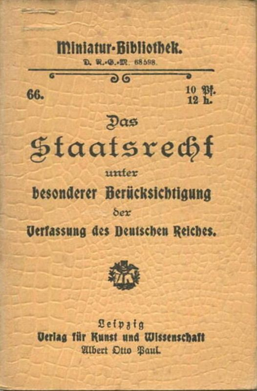 Miniatur-Bibliothek Nr. 66 - Das Staatsrecht unter besonderer Berücksichtigung der Verfassung des Deutschen Reiches - 8c