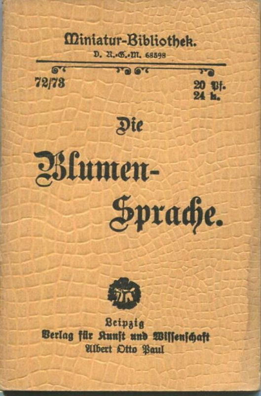 Miniatur-Bibliothek Nr. 72/73 - Die Blumensprache In Versen - 8cm x 11cm - 80 Seiten ca. 1900 - Verlag für Kunst und Wis