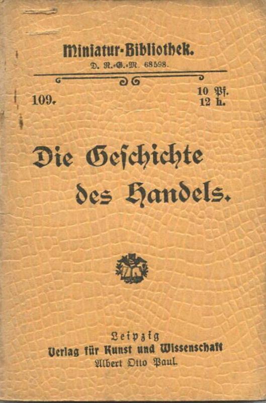 Miniatur-Bibliothek Nr. 109 - Die Geschichte des Handels - 8cm x 11cm - 48 Seiten ca. 1900 - Verlag für Kunst und Wissen