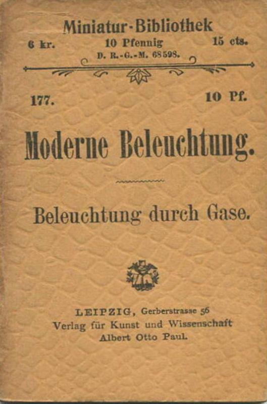 Miniatur-Bibliothek Nr. 177 - Moderne Beleuchtung Beleuchtung durch Gase - 8cm x 12cm - 48 Seiten ca. 1900 - Verlag