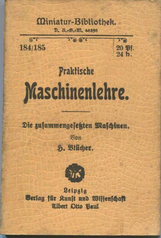 Miniatur-Bibliothek Nr. 184/185 - Praktische Maschinen-Lehre Die zusammengesetzten Maschinen von H. Blücher - 8cm x 12cm