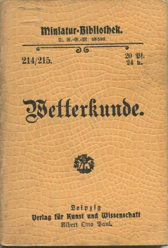 Miniatur-Bibliothek Nr. 214/215 - Wetterkunde - 8cm x 12cm - 96 Seiten ca. 1900 - Verlag für Kunst und Wissenschaft Albe