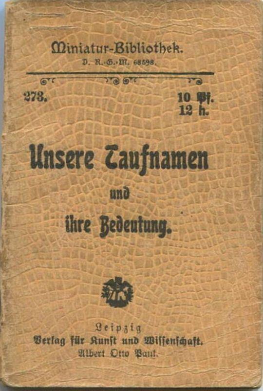 Miniatur-Bibliothek Nr. 273 - Unsere Taufnahmen und ihre Bedeutung - 8cm x 12cm - 64 Seiten ca. 1900 - Verlag für Kunst
