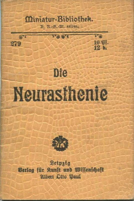 Miniatur-Bibliothek Nr. 279 - Die Neurasthenie - 8cm x 12cm - 56 Seiten ca. 1900 - Verlag für Kunst und Wissenschaft Alb