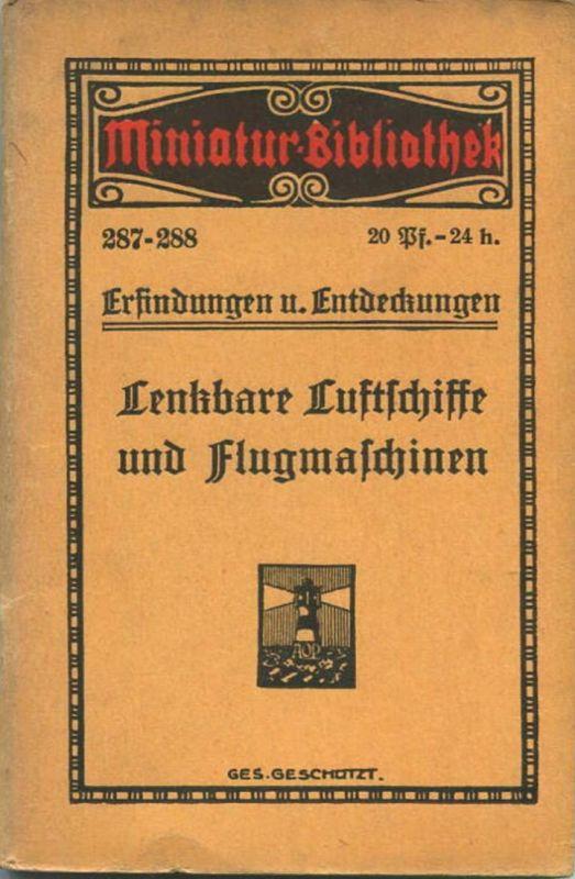 Miniatur-Bibliothek Nr. 287/288 - Erfindungen und Entdeckungen Lenkbare Luftschiffe und Flugmaschinen Abbildungen - 8cm