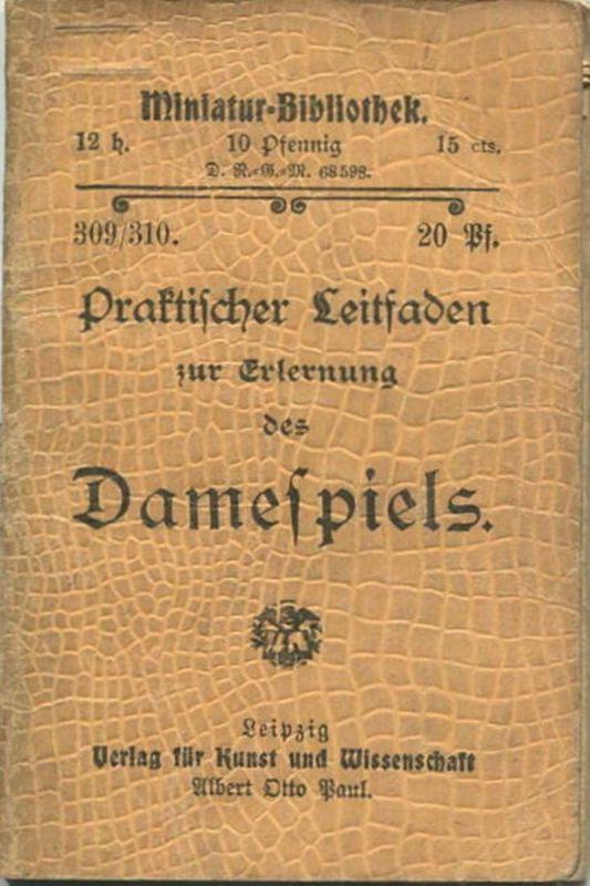 Miniatur-Bibliothek Nr. 309/310 - Praktischer Leitfaden zur Erlernung des Damespiels - 8cm x 12cm - 64 Seiten ca. 1900 -