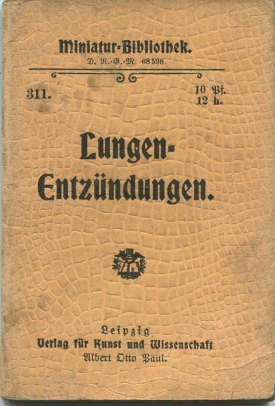 Miniatur-Bibliothek Nr. 311 - Lungenentzündungen - 8cm x 12cm - 48 Seiten ca. 1900 - Verlag für Kunst und Wissenschaft A