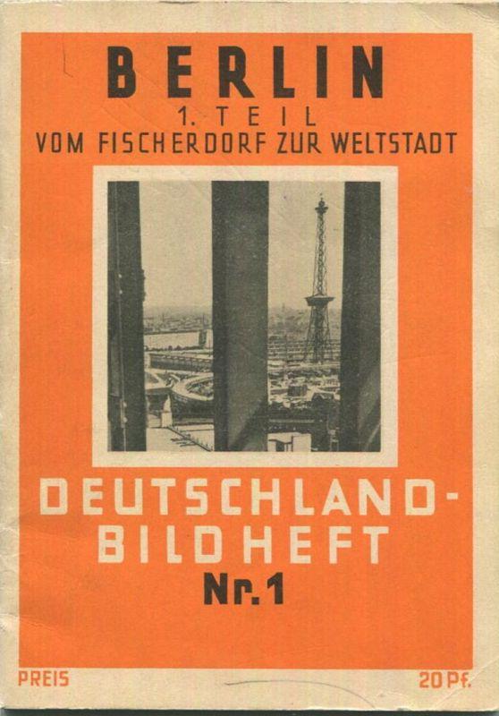 Nr. 1 Deutschland-Bildheft Berlin - 1. Teil vom Fischerdorf zur Weltstadt (Werbegabe)