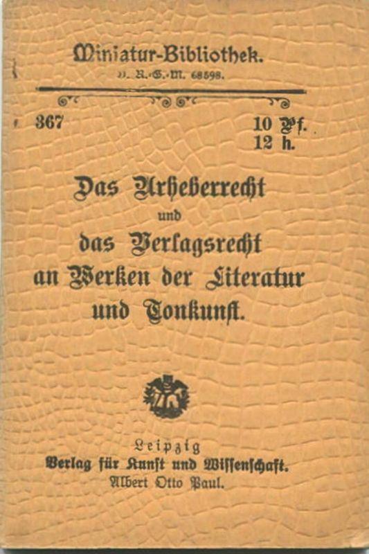 Miniatur-Bibliothek Nr. 367 - Das Urheberrecht und das Verlagsrecht an Werken der Literatur und Tonkunst - 8cm x 12cm -