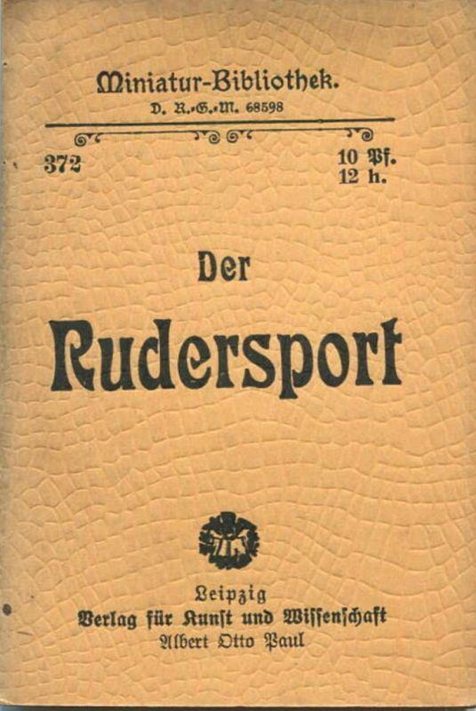 Miniatur-Bibliothek Nr. 372 - Der Rudersport - 8cm x 12cm - 46 Seiten ca. 1900 - Verlag für Kunst und Wissenschaft Alber