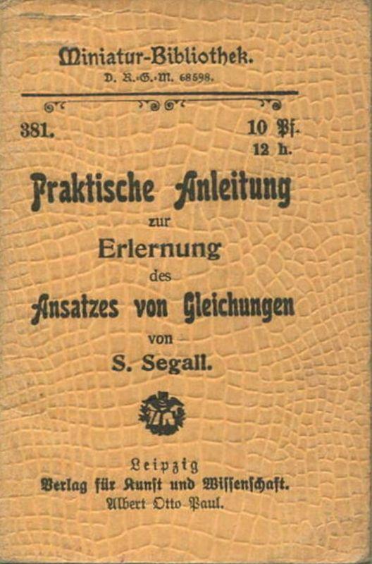 Miniatur-Bibliothek Nr. 381 - Praktische Anleitung zur Erlernung des Ansatzes von Gleichungen von S. Segall - 8cm x 12cm