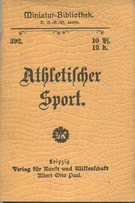 Miniatur-Bibliothek Nr. 392 - Athletischer Sport Anleitung zum Kraftsport - 8cm x 12cm - 48 Seiten ca. 1900 - Verlag für