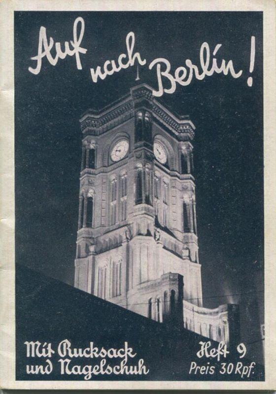 Mit Rucksack und Nagelschuh Heft 9 - Auf nach Berlin 1936 - 32 Seiten - eine kleine Karte - Triasdruck GmbH Berlin