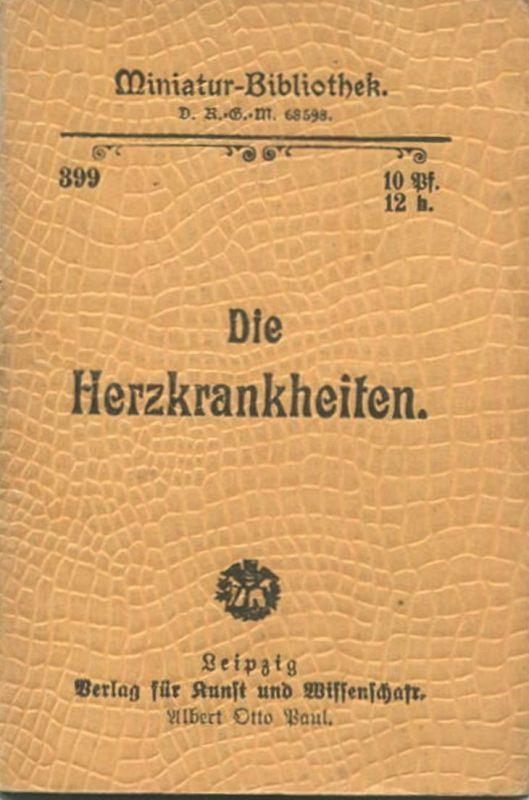 Miniatur-Bibliothek Nr. 399 - Die Herzkrankheiten - 8cm x 12cm - 48 Seiten ca. 1900 - Verlag für Kunst und Wissenschaft