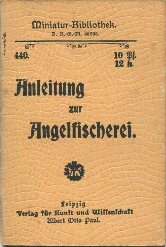 Miniatur-Bibliothek Nr. 440 - Anleitung zur Angelfischerei von Jac. Knoop - 8cm x 12cm - 56 Seiten ca. 1900 - Verlag für