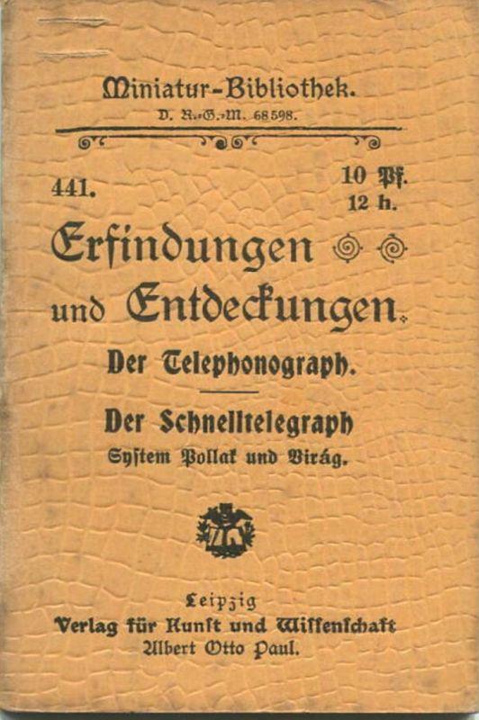 Miniatur-Bibliothek Nr. 441 - Erfindungen und Entdeckungen Der Telephonograph Der Schnelltelegraph System Pollak und Bir