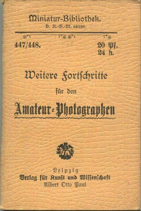 Miniatur-Bibliothek Nr. 447/448 - Weitere Fortschritte für den Amateurphotographen - 8cm x 12cm - 112 Seiten ca. 1900 -