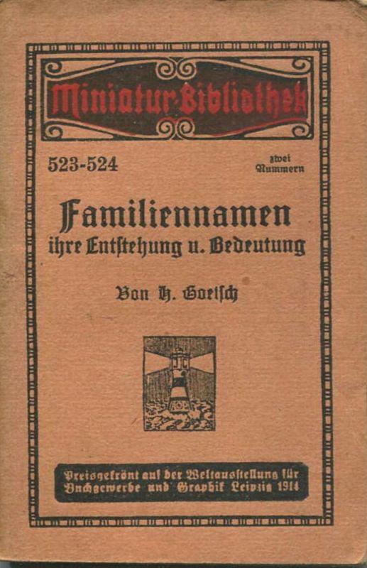 Miniatur-Bibliothek Nr. 523-524 - Familiennamen ihre Entstehung und Bedeutung von H. Goetsch - 8cm x 12cm - 80 Seiten ca